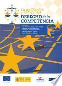 La aplicación privada del Derecho de la competencia (e-book)