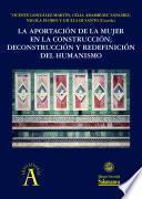 La aportación de la mujer en la construcción, deconstrucción y redefinición del Humanismo