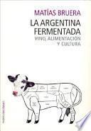 La Argentina fermentada