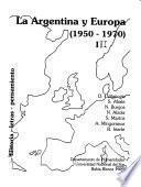 La Argentina y Europa: 1950-1970