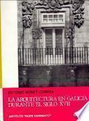 La arquitectura en Galicia durante el siglo XVII