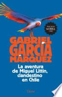 La aventura de Miguel Littín, clandestino en Chile