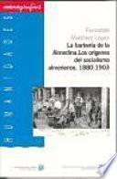 La barbería de la Almedina: los orígenes del socialismo almeriense, 1880-1903