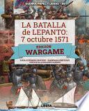 La Batalla de Lepanto 1571: Edición Wargame