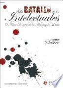 La batalla de los intelectuales, o, nuevo discurso de las armas y las letras