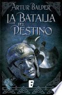 La batalla del destino (Saga de Teutoburgo 3)