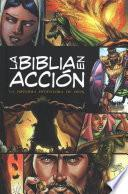 La Biblia En Acción: The Action Bible-Spanish Edition = The Action Bible