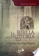 LA BIBLIA EN LA HISTORIA