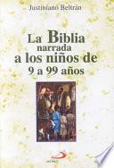 LA BIBLIA NARRADA A LOS NIÑOS DE 9 A 99 AÑOS