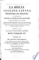 La Biblia vulgata Latina traducia en espanõl: Del Antiguo Testamento : el Cántico de los Cánticos, el libro de la Sabiduria, el del Eclesiastico, y la Prophecia de Isaias