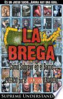 La Brega / The Struggle