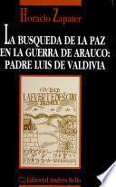 La búsqueda de la paz en la guerra de Arauco