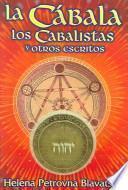 La Cabala, los Cabalistas y Otros Escritos / The Kabbalah, The Kabbalists and Other Writings