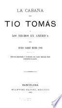 La cabaña del tio Tomás; ó Los negros en América