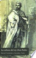 La cabeza del rey Don Pedro