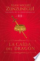 La caída del dragón (Trilogía de la Independencia 3)