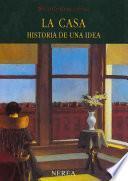 La casa. Historia de una idea