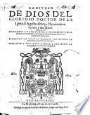 La ciudad de Dios ... en veynte y dos libros ... Traduzidos de latin en romance por Antonio de Roys y Roças, etc