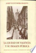La ciudad de Valencia y su imagen pública