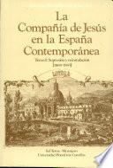 La Compañía de Jesús en la España contemporánea: Supresión y reinstalación (1868-1883)