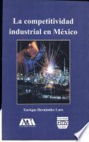 La competitividad industrial en México