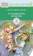 La Conspiracion de Las Tias