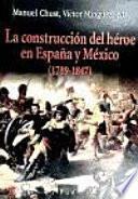La construcción del héroe en España y México (1789-1847)