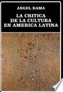 La crítica de la cultura en América Latina