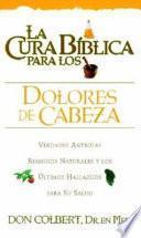 La Cura Biblica para los Dolores de Cabeza