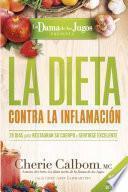 La Dieta Contra la Inflamación de la Dama de Los Jugos