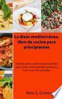 La dieta mediterránea, libro de cocina para principiantes