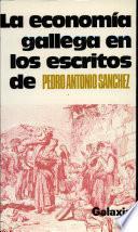 La economía gallega en los escritos de Pedro Antonio Sánchez