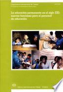 La educación permanente en el siglo XXI: nuevas funciones para el personal de educación