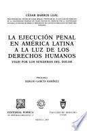 La ejecución penal en América Latina a la luz de los derechos humanos