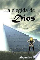 La elegida de dios/ The chosen of God