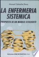 La Enfermería Sistémica. Propuesta de un Modelo Ecológico