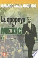La epopeya de México: De Juárez al PRI