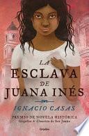 La Esclava de Juana Inés / Juan Inés's Slave