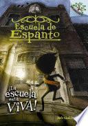 La Escuela Esta Viva!: A Branches Book (Escuela de Espanto #1)