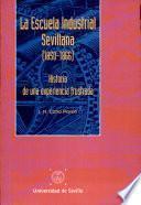 La Escuela Industrial Sevillana (1850-1866)