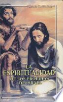La espiritualidad de los profetas de Israel