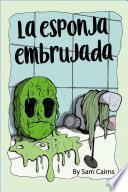 La Esponja Embrujada