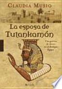 La esposa de Tutankamn / The wife of Tutankhamun