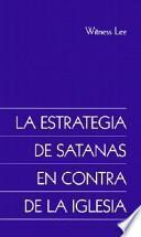 La Estrategia de Satanas en Contra de la Iglesia