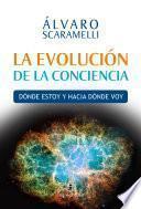 La evolución de la conciencia. Dónde estoy y hacia dónde voy