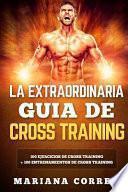 La Extraordinaria Guia De Cross Training