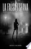 La falsa Estana: Un thriller psicológico de amor, misterio y suspense