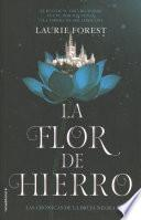 La Flor de Hierro. Las Cronicas de la Bruja Negra Vol. II
