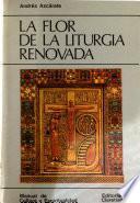 La flor de la liturgía renovada