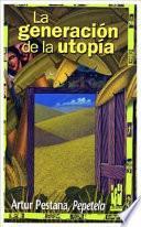 La generación de la utopía